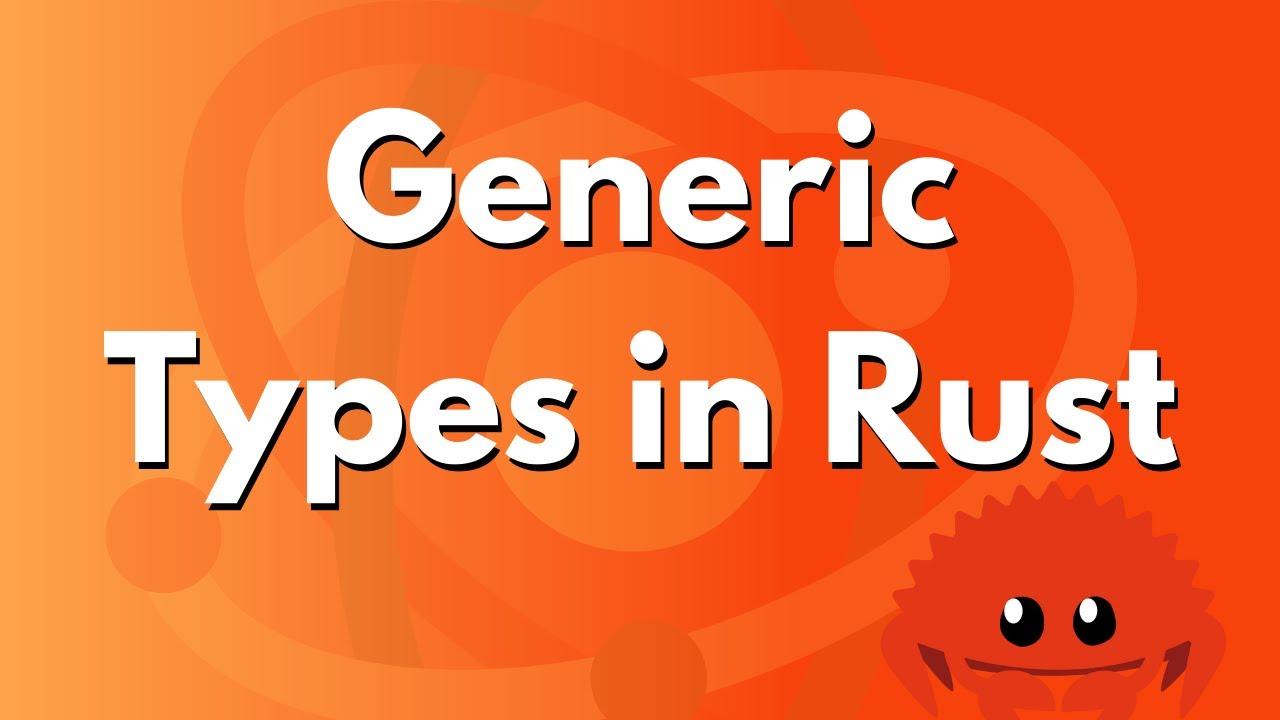 ULTIMATE Rust Lang Tutorial! - Generic Types