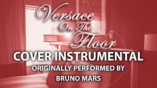 Versace On The Floor (Cover Instrumental) [In the Style of Bruno Mars]