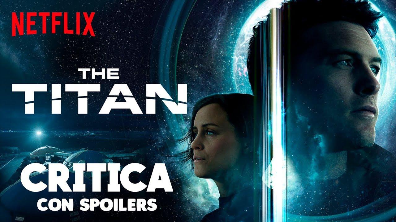 EL TITAN - THE TITAN - Netflix | Crítica / Opinión /Analisis ...