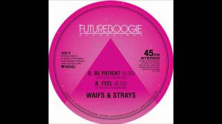 Waifs & Strays - Be Patient (Original Mix)