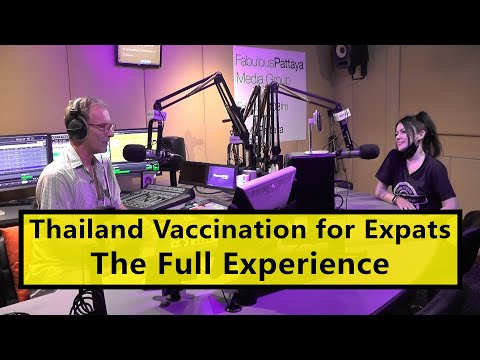 Thailand Vaccination for Expats - The Full Experience (20 August 2021) Fabulous 103fm