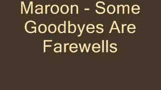Watch Maroon Some Goodbyes Are Farewells video