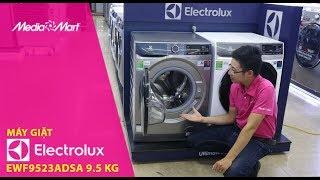 Máy giặt 9.5Kg Electrolux EWF9523ADSA - Thiết kế tinh tế, đẳng cấp Châu Âu