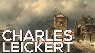 Charles Leickert: A collection of 116 paintings (HD)