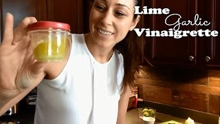 Lime Garlic Vinaigrette Dressing - Bodyrebooted