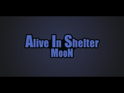 Alive In Shelter: Moon 1