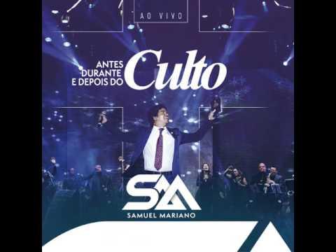 CD Samuel Mariano - Antes, Durante e depois do Culto (Ao Vivo) COMPLETO 2017
