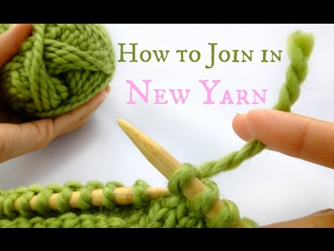 How To Join In New Yarn Easy Knitting Tutorial Youtube