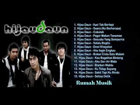 BEST 15 LAGU HIJAU DAUN TERPOPULER FULL ALBUM | Rumah Musik