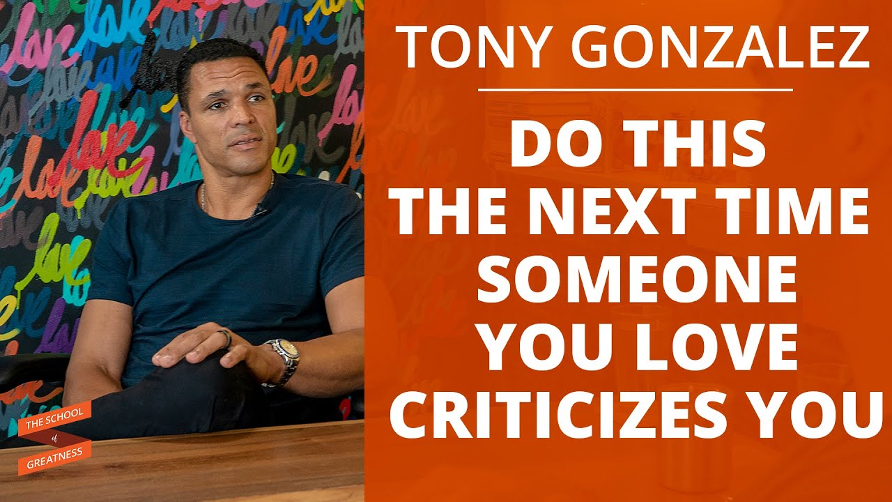 Do This The Next Time Someone You Love Criticizes You | Tony Gonzalez and Lewis Howes