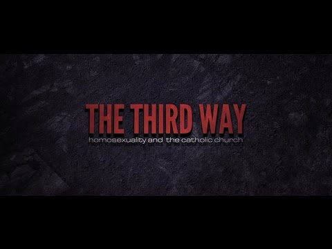 The Third Way: Homosexuality and the Catholic Church