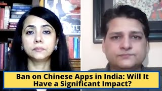 Ban on Chinese Apps in India: Will It Have a Significant Impact?
