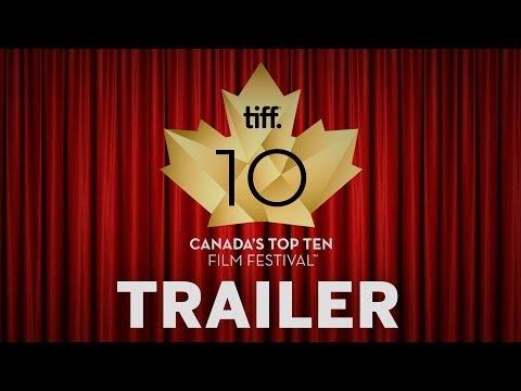 Canada's Top Ten Film Festival Trailer | 2013