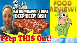 Little Caesars® Bacon Wrapped Crust Deep!deep!™ Dish Pizza Review! Peep This Out!