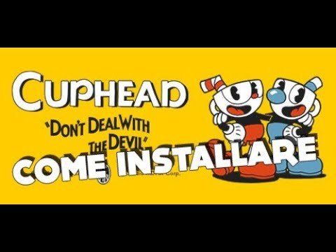 Tutorial - How to install Cuphead!