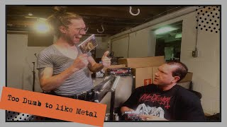 Too Dumb to like Metal   HELLCAST Metal Podcast Episode 114