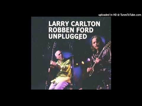 Larry Carlton & Robben Ford - Hand In Hand With The Blues
