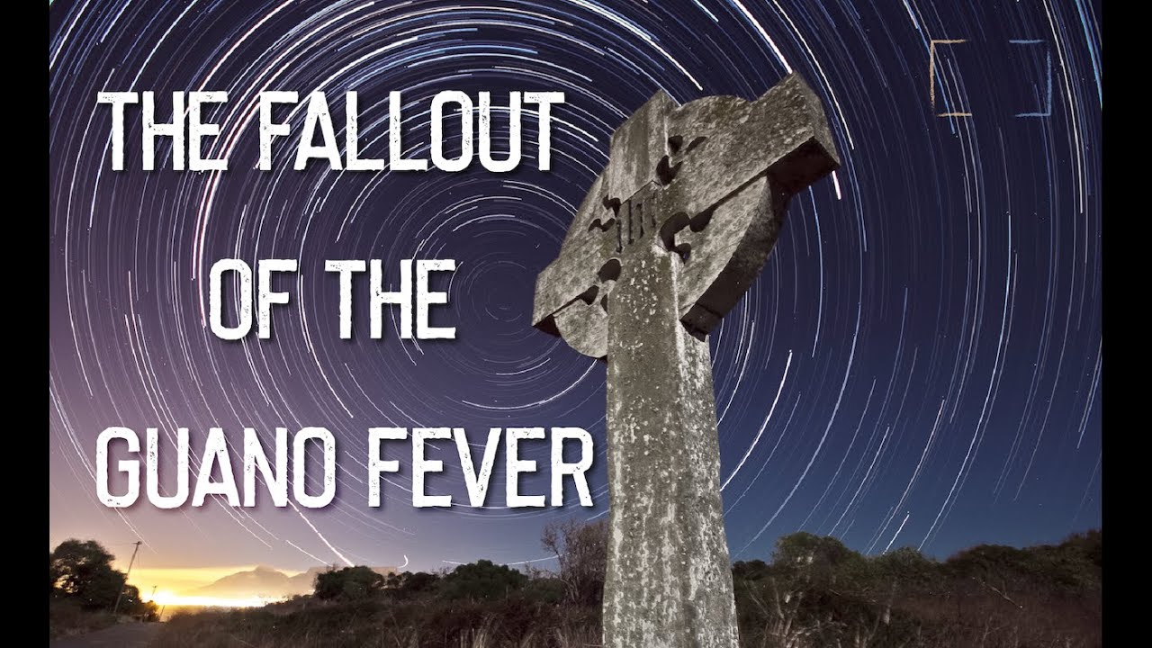 The Fallout of the Guano Fever