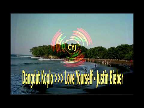 Dangdut Koplo  Love Yourself - Justin Bieber