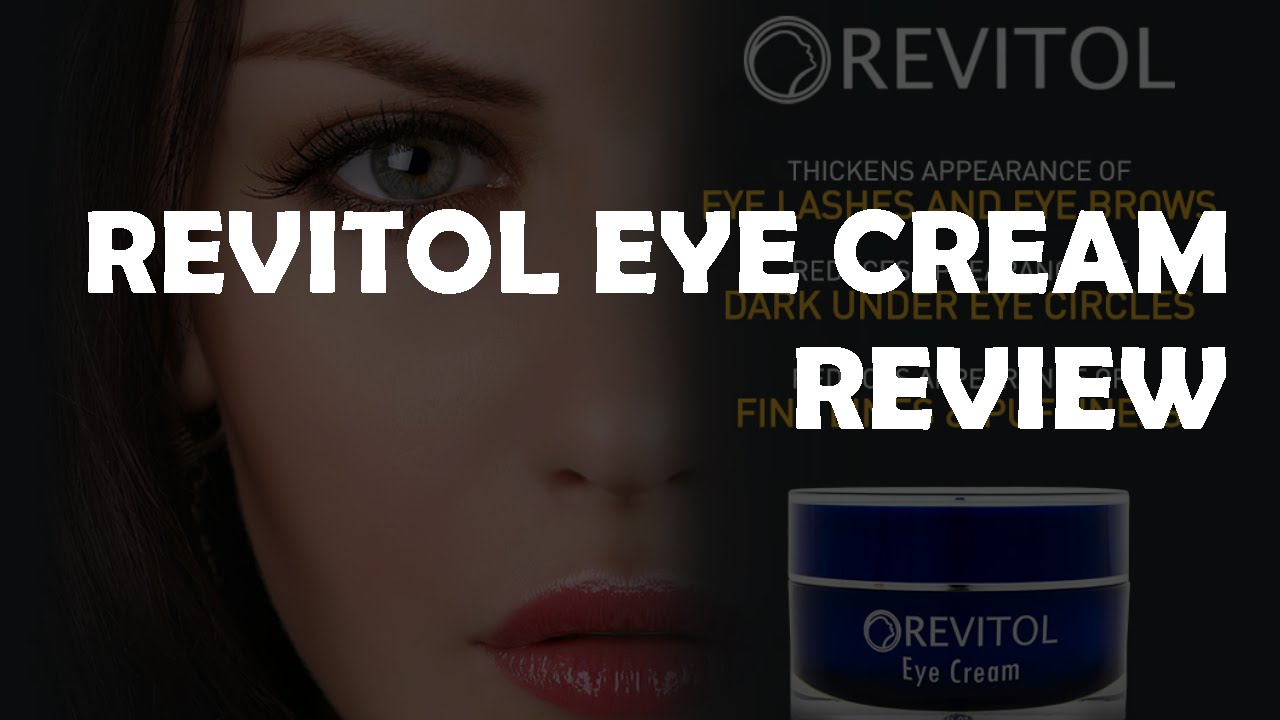 Revitol Eye Cream Review Youtube
