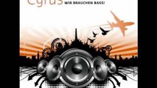 Cyrus - Wir brauchen Bass! (Kc Caine Radio Edit)
