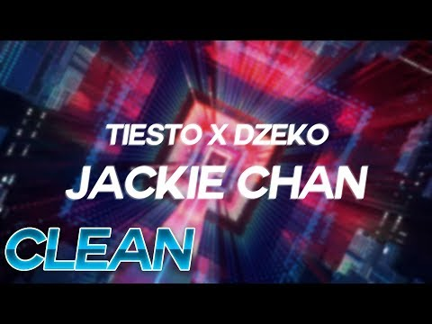 (Clean) Tiësto & Dzeko - Jackie Chan ft. Preme & Post Malone - Lyrics