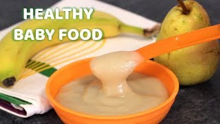 Pear and Banana Puree for Babies from 6 months+ and Toddlers | Healthy Baby Food Recipe