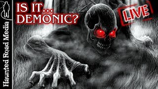 Are You Haunted By A Demon? Inside Real Demonic Activity