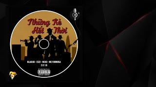 ( Beat ) Những Kẻ Hết Thời - Blackbi x Eszi x Neko x MC Formosa