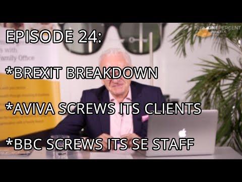 OPW Episode 24 - Brexit Breakdown, Aviva Screws Its Clients & BBC Screws Its Self Employed Staff