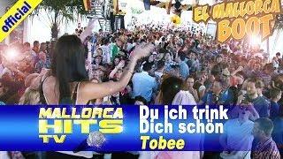 Tobee - Du ich trink Dich schön - El Mallorca Boot - Ballermann Hits