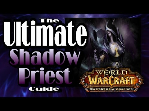 Warlords Of Draenor - Shadow Priest How to PvP Guide, Including : Talents, Glyphs, Rotation and More