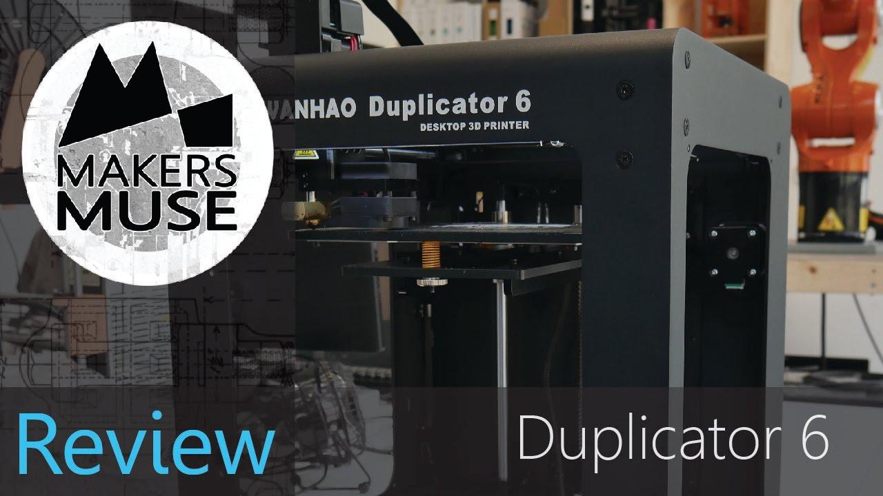 Wanhao Duplicator 6 Review