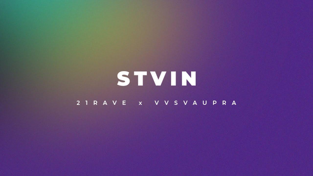 21RAVE x VVSVAUPRA - STVIN (Visualizer)