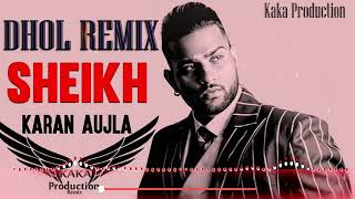 Sheikh Dhol Remix Karan Aujla official video latest Punjabi song 2020