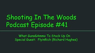 What Guns are good for a Pandemic , Shooting In The Woods Podcast Episode #41