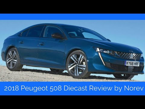 2018 Peugeot 508 Diecast Car Review By Norev