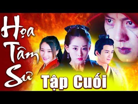 Họa Tâm Sư - Tập Cuối | Phim Kiếm Hiệp Trung Quốc Mới Nhất - Phim Bộ Hay Nhất 2018 - Thuyết Minh