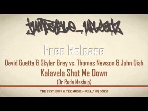 David Guetta & Skylar Grey vs. Thomas Newson & John Dish - Kalavela Shot Me Down (Dr Rude Mashup)