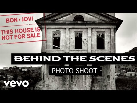 Bon Jovi - This House Is Not For Sale (Behind The Scenes Photoshoot)