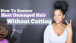 Restore Heat Damaged Hair Without Cutting It | Natural Hair
