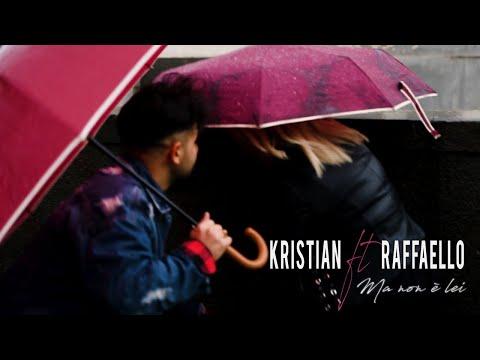 Kristian Ft. Raffaello - Ma Non E' Lei (Video Ufficiale 2018)