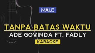 TANPA BATAS WAKTU - ADE GOVINDA ft. FADLY (KARAOKE)