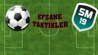 SOCCER MANAGER 2019 EFSANE TAKTİKLERLE KOLAY KOLAY MAÇ KAYBETMEK YOK