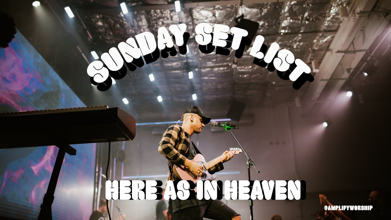 Sunday Set List - Amplify Worship | Here As In Heaven (Collective Version)