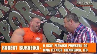 Robert Burneika o KSW, Oświecińskim, Najmanie, powrocie do MMA, itd.
