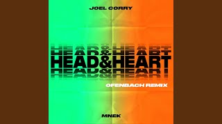 Head & Heart (feat. MNEK) (Ofenbach Remix)