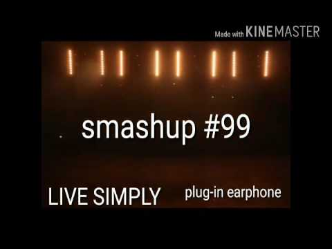S MASHUP #99 9xm || live simply ||