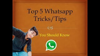 Top 5 Whatsapp Tricks/Tips | You Should Know