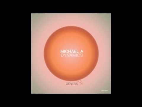 Michael A - Dynamics [Genesis Music]